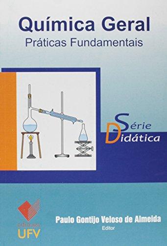 Química Geral. Práticas Fundamentais - Série Didática, livro de Paulo Gontijo Veloso de Almeida