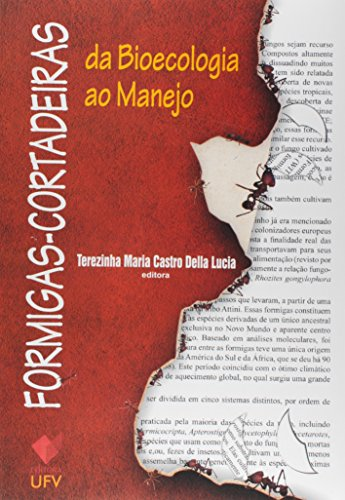 Formigas-cortadeiras: Da Bioecologia ao Manejo, livro de Terezinha Maria Castro Della Lucia