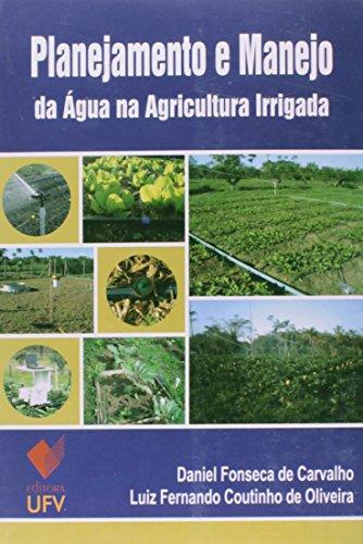 Planejamento e Manejo da Àgua na Agricultura Irrigada, livro de Daniel Fonseca de Carvalho