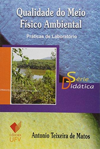 Qualidade do Meio Físico Ambiental. Práticas de Laboratório, livro de Antônio Teixeira de Matos