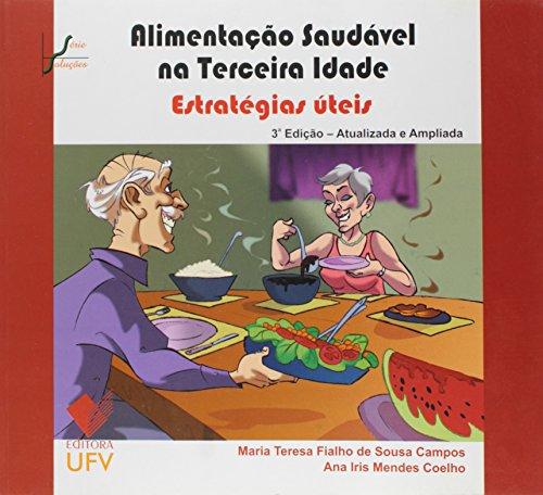 ALIMENTACAO SAUDAVEL NA TERCEIRA IDADE 3 EDICAO - ESTRATEGIAS UTEIS - SERIE SOLUCOES - ANA IRIS MEND, livro de