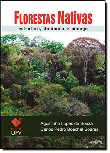 FLORESTAS NATIVAS - ESTRUTURA DINAMICA E MANEJO - AGOSTINHO LOPES DE SOUZA, livro de