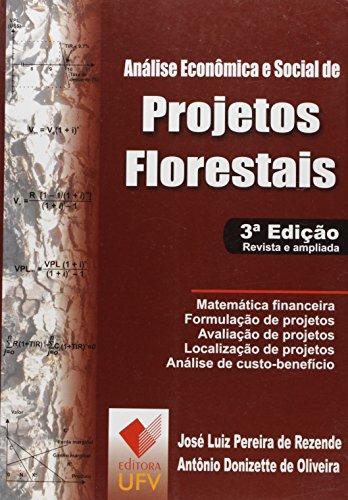 ANALISE ECONOMICA E SOCIAL DE PROJETOS FLORESTAIS  3 EDICAO - JOSE LUIZ PEREIRA DE REZENDE, livro de
