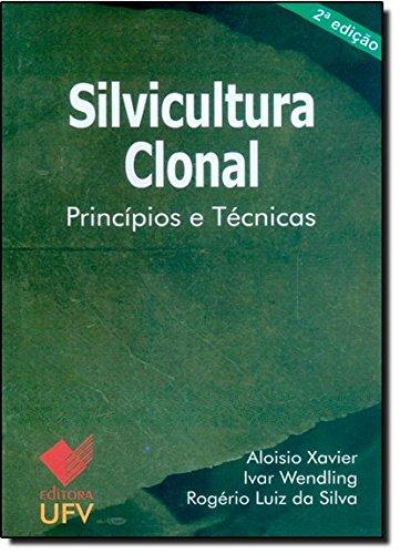 SILVICULTURA CLONAL PRINCIPIOS E TECNICAS 2 EDICAO - ALOISIO XAVIER, livro de
