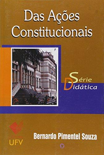 Das Ações Constitucionais - Série Didática, livro de Bernardo Pimentel Souza