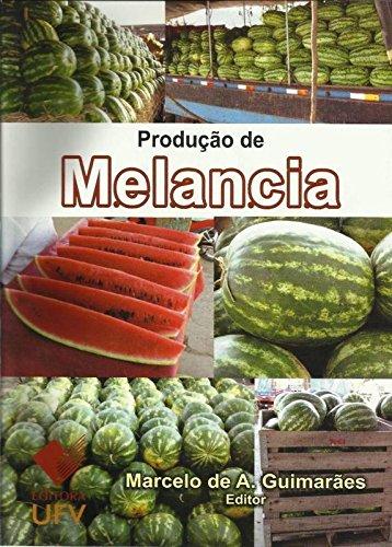 PRODUCAO DE MELANCIA - MARCELO DE A. GUIMARAES, livro de