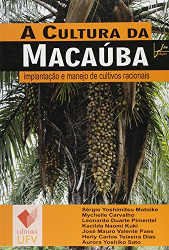 A CULTURA DA MACAUBA  - SERIE SOLUCOES - SERGIO YOSHIMITSU MOTOIKE - ED.UFV, livro de