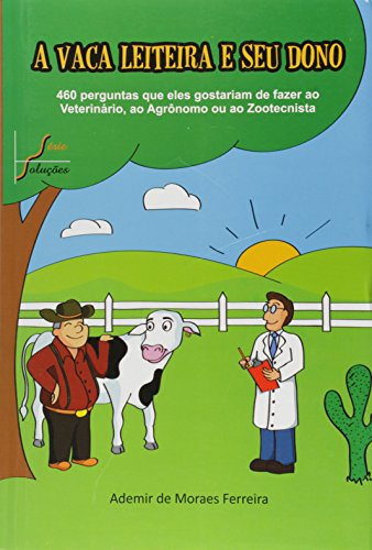 A VACA LEITEIRA E SEU DONO - ADEMIR DE MORAIS FERREIRA, livro de