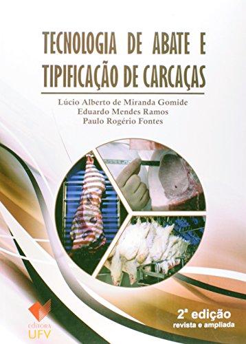 TECNOLOGIA DE ABATE E TIPIFICACAO DE CARCACAS - 2 EDICAO REVISADA E AMPLIADA - LUCIO ALBERTO DE MIRA, livro de