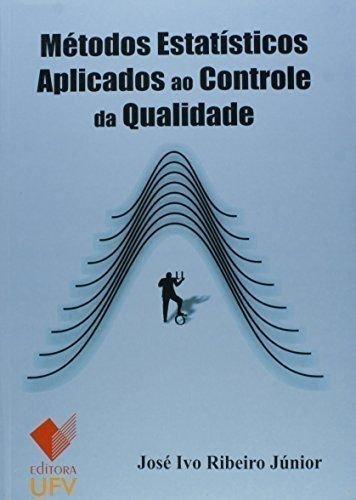Métodos Estatísticos Aplicados ao Controle da Qualidade, livro de José Ivo Ribeiro Júnior