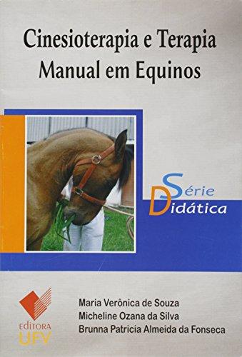 CINESIOTERAPIA E TERAPIA MANUAL EM EQUINOS - 1ª ED- SD- MARIA VERONICA DE SOUZA, livro de