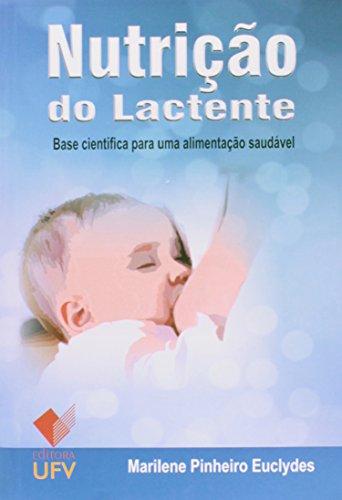 Nutrição do Lactente: Base Cientifíca Para uma Alimentação Saudável, livro de Marilene Pinheiro Euclydes