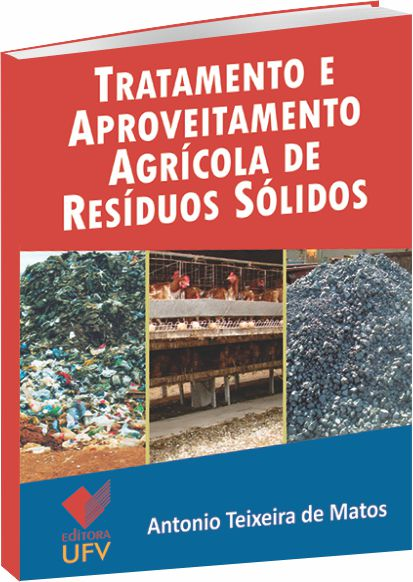 Tratamento e Aproveitamento Agrícola de Resíduos Sólidos, livro de Antonio Teixeira de Matos