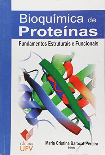 Bioquímica de Proteínas: Fundamentos Estruturais e Funcionais, livro de Maria Cristina Baracat-Pereira