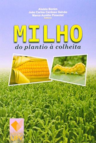 Milho. Do Plantio à Colheita, livro de Aluízio Borém