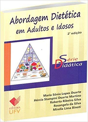 ABORDAGEM DIETETICA EM ADULTOS E IDOSOS - 2ª ED -SD, livro de