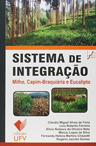 SISTEMA DE INTEGRACAO MILHO CAPIM BRAQUIARIA E EUCALIPTO - CLAUDIO M. ALVES DE FARIA, livro de