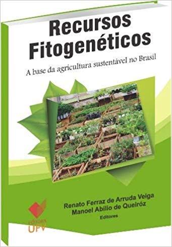 Recursos Fitogenéticos: A Base da Agricultura Sustentável no Brasil, livro de Renato Ferraz de Arruda Veiga