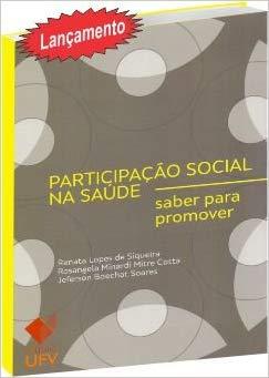 PARTICIPACAO SOCIAL NA SAUDE SABER PARA PROMOVER - RENATA LOPES DE SIQUEIRA, livro de