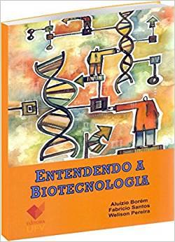 ENTENDENDO A BIOTECNOLOGIA - ALUIZIO BOREM, livro de