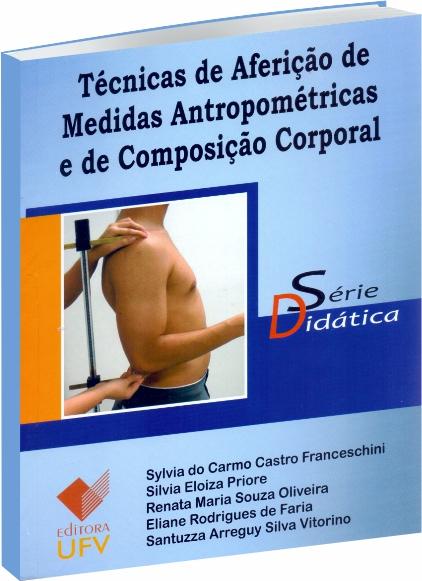 Técnicas de Aferição de Medidas Antropométricas e de Composição Corporal, livro de Syvia do Carmo Castro Franceschini