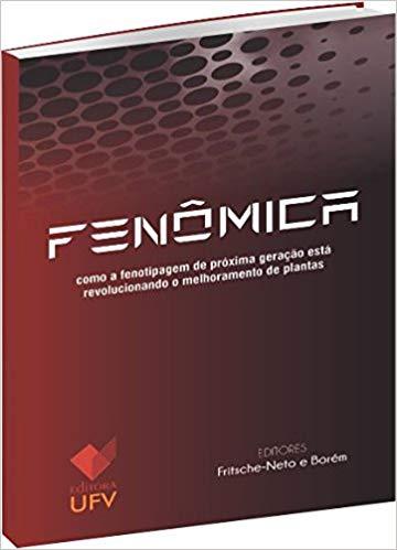 Fenômica: Como a Fenotipagem de Próxima Geração Está Revolucionando o Melhoramento de Plantas, livro de Roberto Fritsche-Neto