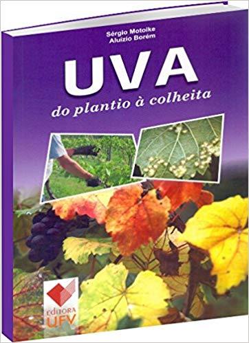 UVA DO PLANTIO A COLHEITA - SERGIO MOTOIKE, livro de