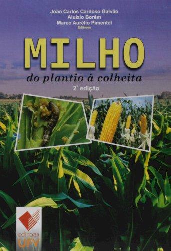 MILHO DO PLANTIO A COLHEITA 2ª EDICAO- ALUIZIO BOREM, livro de
