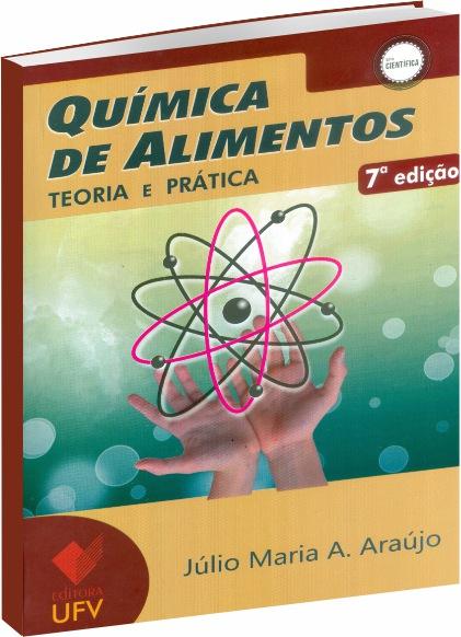 Química de alimentos: teoria e prática, livro de Júlio M. A. Araújo