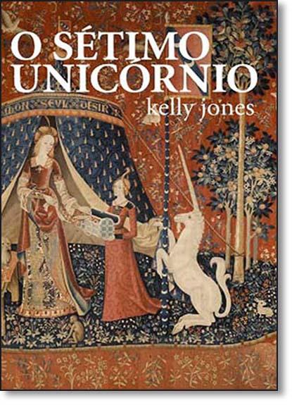 Sétimo Unicornio, O, livro de Kelly Jones