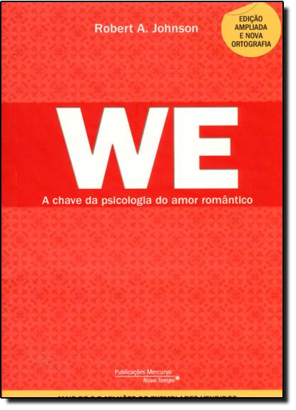 We: A Chave da Psicologia do Amor Romântico, livro de Robert A. Johnson