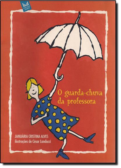 Guarda-chuva da Professora, O, livro de Januaria Cristina Alves