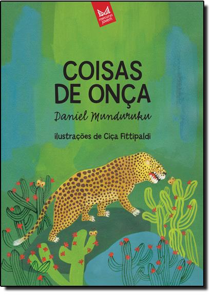 Coisas de Onça - Col. Fábulas de Ontem À Noite, livro de Daniel Munduruku