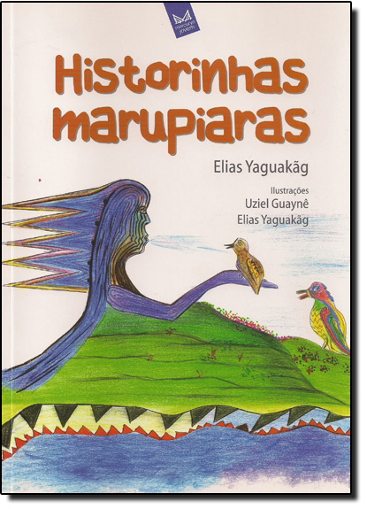 Historinhas Marupiaras, livro de Elias Yaguakag
