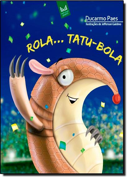 Rola... Tatu Bola, livro de Ducarmo Paes