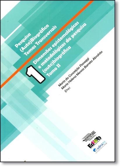 Dimensões Epistemológicas e Metodológicas da Pesquisa ( Auto ) Biográfica - Tomo 2, livro de Maria Helena Menna Barreto Abrahão