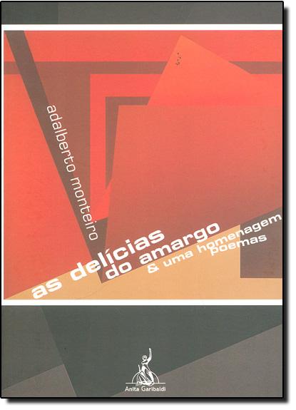Delicias do Amargo e Uma Homenagem, As, livro de Adalberto Monteiro