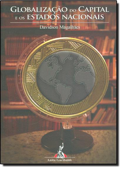 GLOBALIZACAO DO CAPITAL E OS ESTADOS NACIONAIS, livro de MAGALHAES