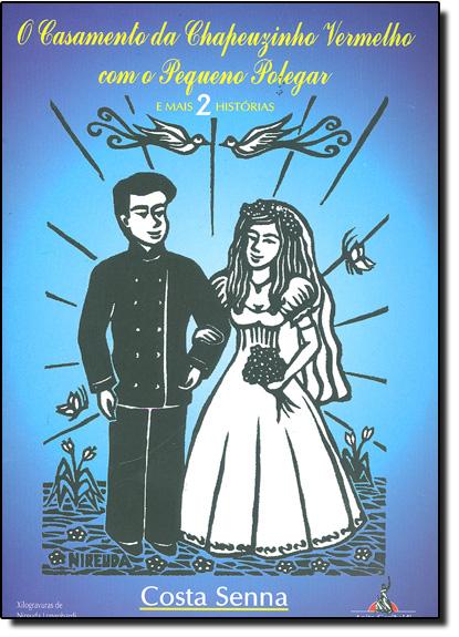 Casamento da Chapeuzinho Vermelho com o Pequeno Polegar, livro de Costa Senna