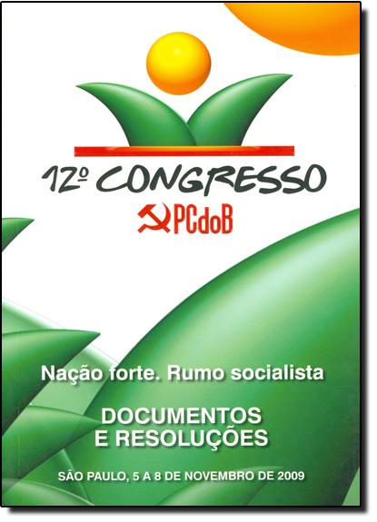 12º Congresso do Pc do B: Documentos e Resoluções, livro de Editora Anita Garibaldi