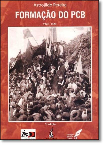 Formação do Pcb 1922 - 1928, livro de Astrojildo Pereira