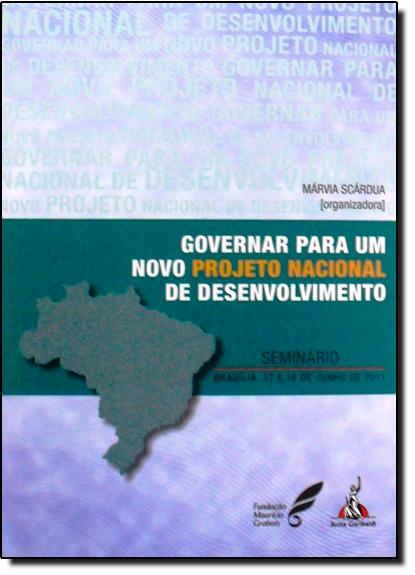 Governar para um Novo Projeto Nacional de Desenvolvimento, livro de Maria Scadua