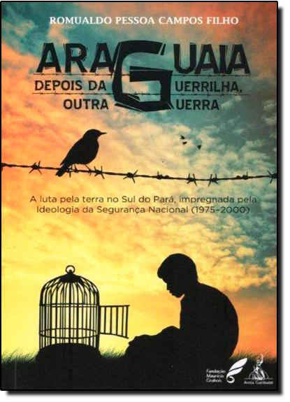 Araguaia: Depois da Guerrilha, Outra Guerra, livro de Romualdo Pessoa Campos Filho