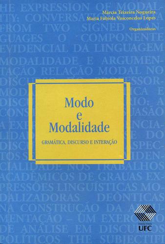 Modo e modalidade: gramática, discurso e interação, livro de Márcia Teixeira Nogueira, Maria Fabíola Vasconcelos Lopes (orgs.)