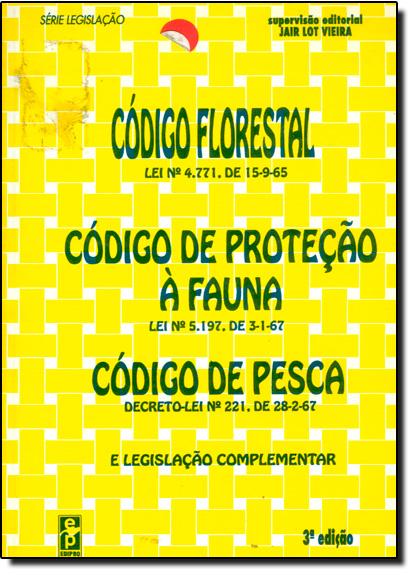 Códigos: Florestal Proteção À Fauna de Pesca do Meio Ambiente, livro de Jair Lot Vieira