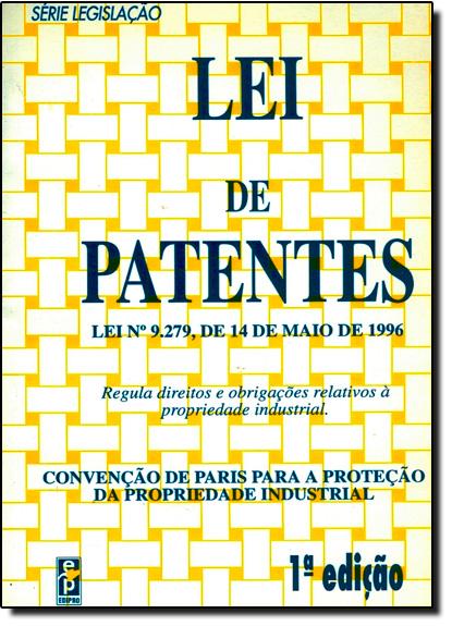 LEI DE PATENTES - LEI N 9.279/1996, livro de Elenara Vieira De Vieira