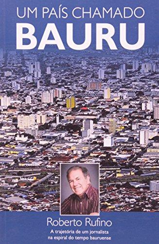 Um Pais Chamado Bauru, livro de Roberto Rufino