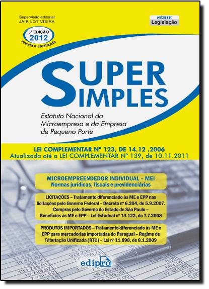 Super Simples: Estatuto Nacional da Microempresa e da Empresa de Pequeno Porte, livro de Jair Lor Vieira
