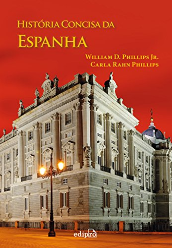 História Concisa da Espanha, livro de William D. Phillips Jr.