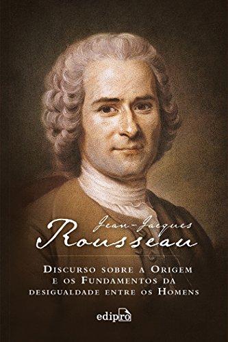 Discurso Sobre a Origem e os Fundamentos da Desigualdade Entre os Homens, livro de Jean-Jacques Rousseau